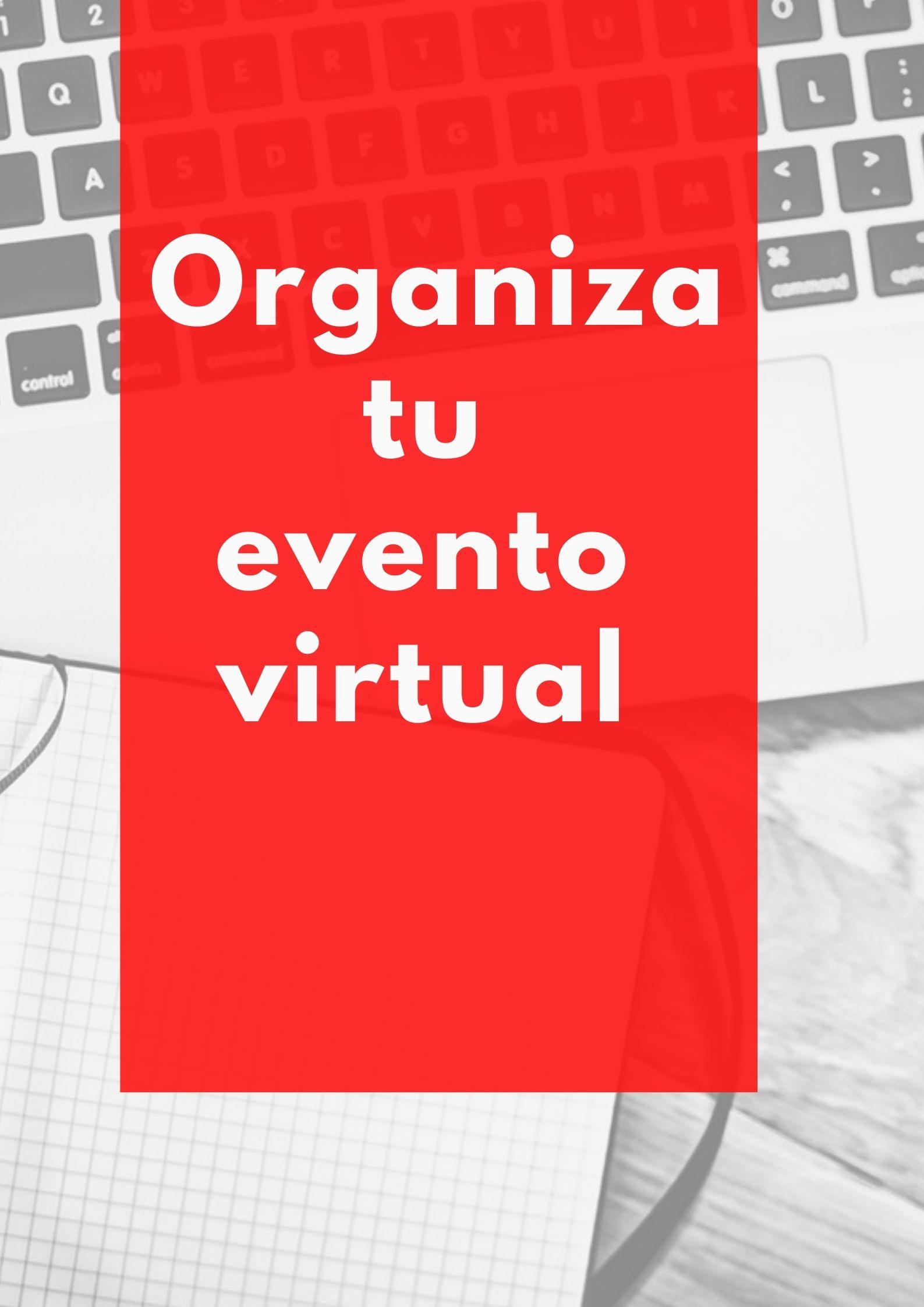 Algunas recomendaciones para hacer un evento virtual