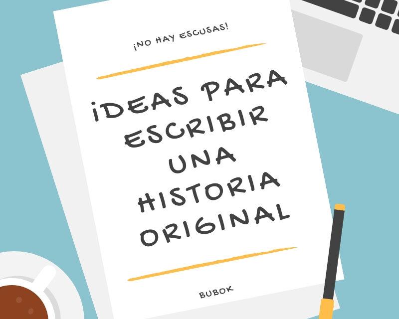 Ideas para escribir una historia original