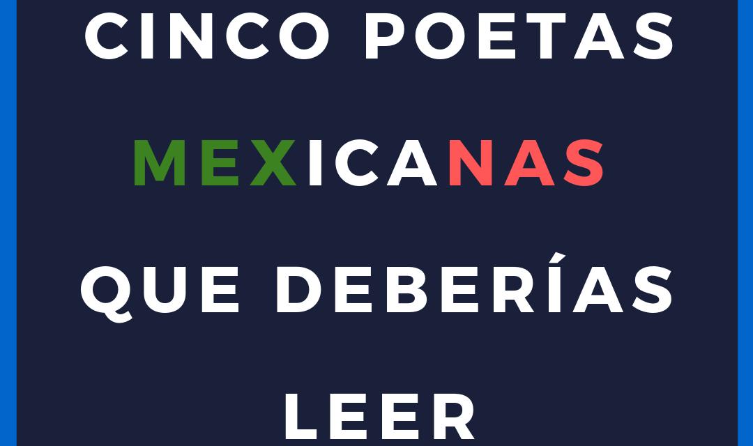 Cinco poetas mexicanas que debes conocer