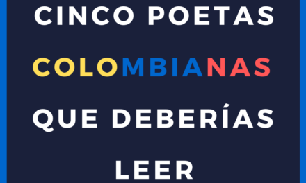 Cinco poetas colombianas que deberías leer