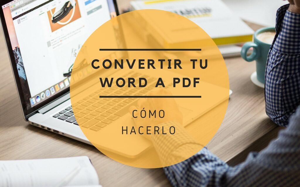 Cómo convertir tu word a PDF