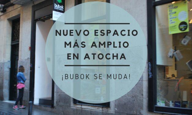 ¡Bubok se muda! Nuevo espacio más amplio en Atocha