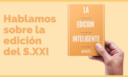 Edición del siglo XXI, cómo diseñar una edición inteligente