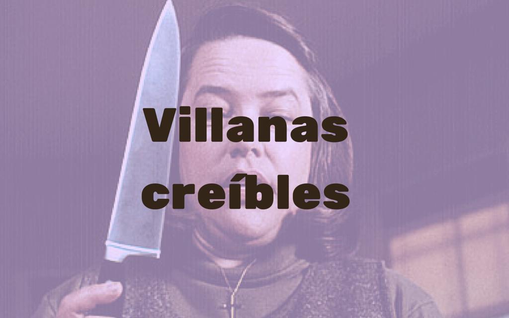 Villanas creíbles, cómo escribir sobre ellas