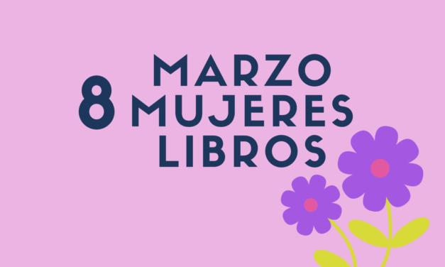 8 de marzo, 8 mujeres, 8 libros