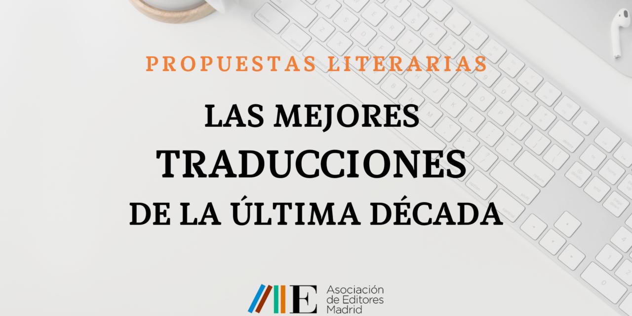 Propuestas Literarias: las mejores traducciones de la última década