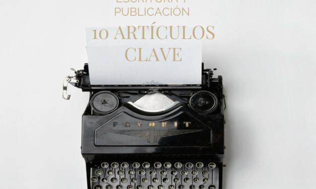 Escritura y publicación: 10 artículos clave