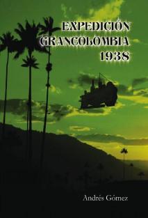 Entrevistamos a Andrés Gómez Ordoñez, autor de Expedición Gran Colombia 1938