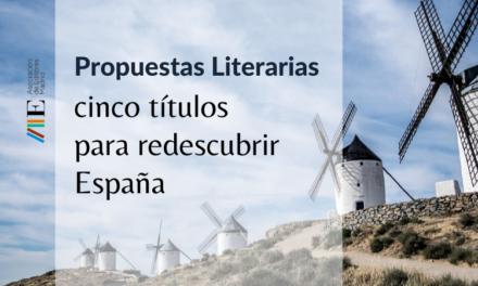 Propuestas Literarias: 5 títulos para redescubrir España