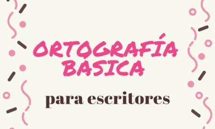 Reglas ortográficas básicas que debes conocer si eres escritor