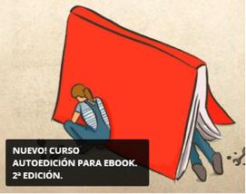 Convocatoria abierta: II Edición del Curso de Autoedición para Ebook