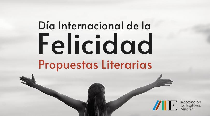 Propuestas Literarias para el Día Internacional de la Felicidad