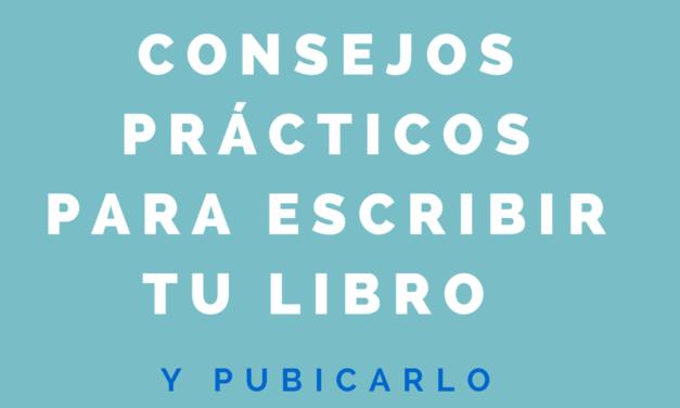 Cómo escribir un libro y publicarlo, consejos prácticos