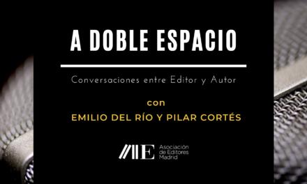 Emilio del Río, autor de Latín lovers, y la editora Pilar Cortés protagonizan el próximo A DOBLE ESPACIO