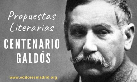 Propuestas Literarias para celebrar el Centenario de Galdós