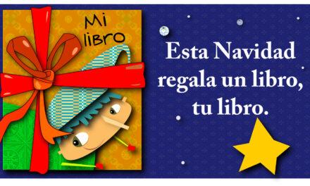 Esta Navidad regala un libro, tu libro