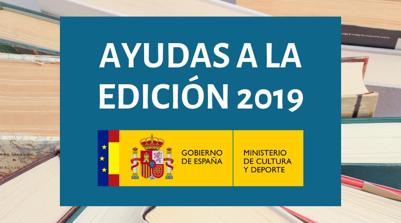 Abierta la convocatoria de Ayudas a la Edición de Libros, a la Traducción y a la Edición de Revistas Culturales 2019