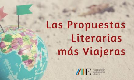 Las Propuestas Literarias más viajeras de nuestros editores