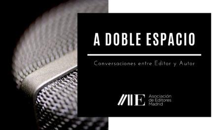 Nace A DOBLE ESPACIO, el ciclo de conversaciones entre editor y autor de la AEM