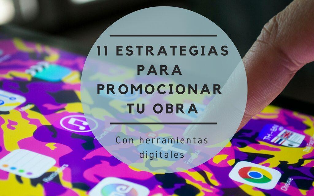 11 Estrategias para publicar y promocionar nuestra obra usando internet