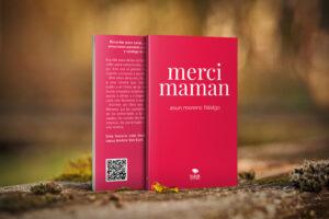 «Merci Maman», de Asun Moreno: enfrentar la enfermedad, cerrar heridas