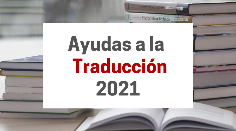 Abierta la convocatoria de Ayudas a la Traducción 2021