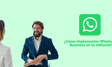 WhatsApp Business, una herramienta que debes comenzar a implementar en tu negocio editorial
